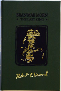Bran Mak Morn The Last King (Remarqued Leatherbound Ultra Signed Lettered Edition) (Lettered 'C')