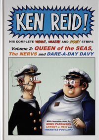 Ken Reid! His Complete Wham!, Smash! and Pow! Strips - Volume 2: Queen of the Seas, The Nervs and Dare-A-Day Davy